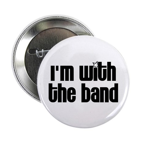 "I'm with the Band 2.25"" Button"