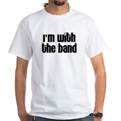 I'm with the Band White T-Shirt