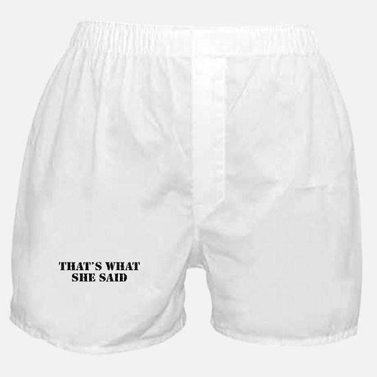 She said Boxer Shorts