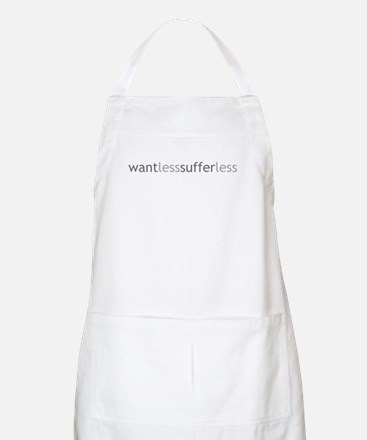 Want Less - Suffer Less - Grey Text BBQ Apron