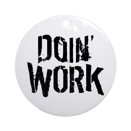 Doin' Work Ornament (Round)