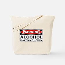 Warning Alcohol Makes Me Horny Tote Bag