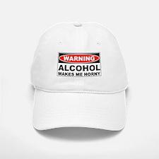 Warning Alcohol Makes Me Horny Baseball Baseball Cap