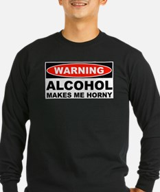 Warning Alcohol Makes Me Horny T