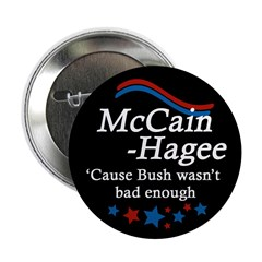McCain-Hagee Bush Not Bad Enough Button