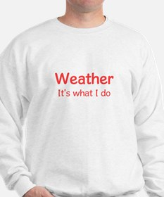 Weather Forecaster Sweatshirt
