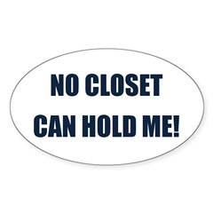 No Closet can Hold Me! Oval Sticker (10 pk)
