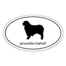 Got Aus Shepherd? Oval Decal