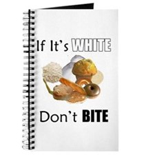 If It's White, Don't Bite Journal