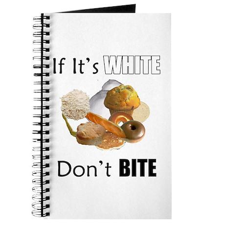 If It's White, Don't Bite Journal