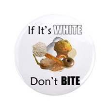 "If It's White, Don't Bite 3.5"" Button (100 pa"