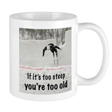 If it's too steep... Mug