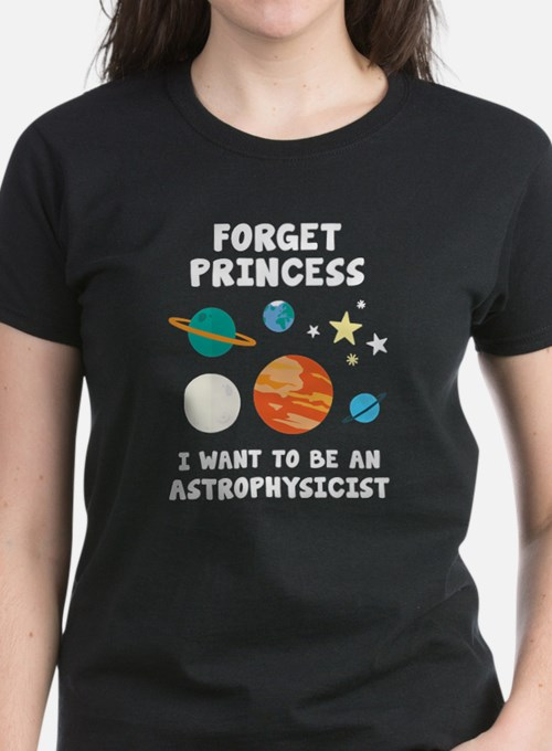 Forget Princess I Want To Be An Astrophysicist, Fo