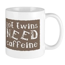 got twins NEED caffeine Small Mug