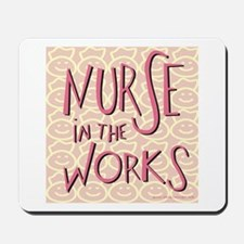 Nurse in the Works Mousepad
