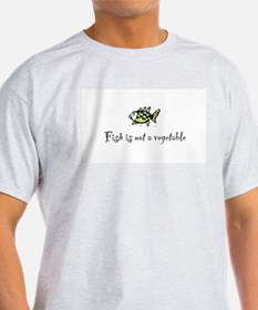 Fish is not a vegetable T-Shirt