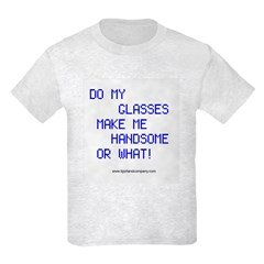 Do My Glasses Make Me Look Handsome.. T-Shirt