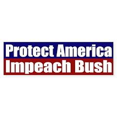 Protect America, Impeach Bush