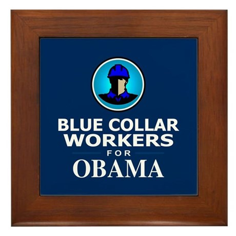 Blue Collar Workers for Obama Framed Tile