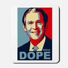 George Bush - DOPE Mousepad