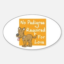 No Pedigree Required Oval Decal
