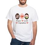Peace Love Cupcakes White T-Shirt