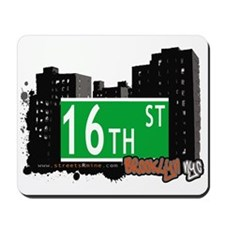 16th STREET, BROOKLYN, NYC Mousepad