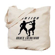 Fighting Solves Everything w/ Tote Bag