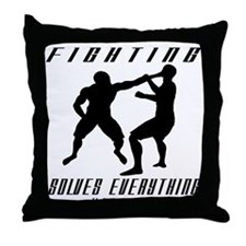 Fighting Solves Everything w/ Throw Pillow