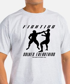 Fighting Solves Everything w/ T-Shirt