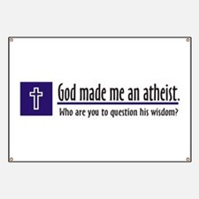 God Made Me An Athiest Banner
