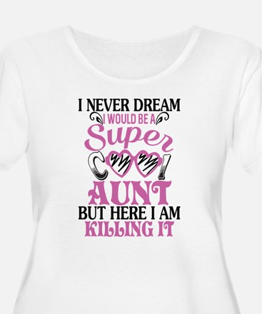 I Would Be A Super Cool Aunt T S Plus Size T-Shirt