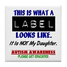 Label 1 Autism (Daughter) Tile Coaster