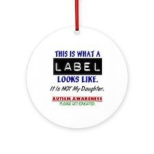 Label 1 Autism (Daughter) Ornament (Round)