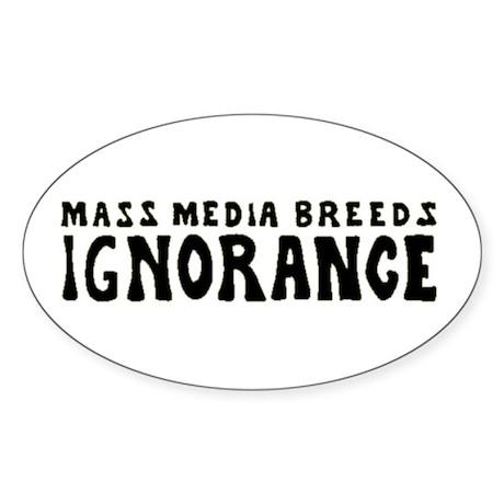 Ignorance Oval Sticker (10 pk)