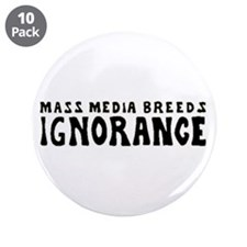 """Ignorance 3.5"""" Button (10 pack)"""