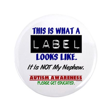 "Label 1 Autism (Nephew) 3.5"" Button (100 pack)"