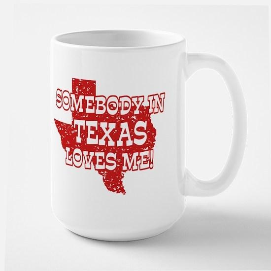 Somebody In Texas Loves Me! Large Mug