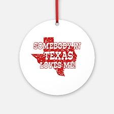 Somebody In Texas Loves Me! Keepsake (Round)