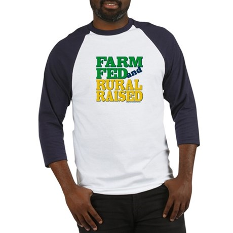 FARM FED & RURAL RAISED Baseball Jersey
