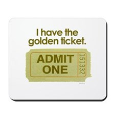 I have the golden ticket  Mousepad