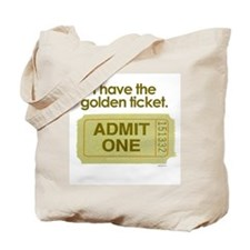 I have the golden ticket  Tote Bag