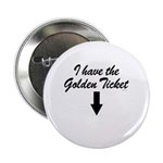 I have the golden ticket Button