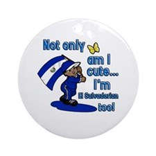 Not only am i cute I'm El Salvadorian Ornament (Ro