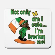 Not only am I cute I'm Ivorian too! Mousepad
