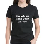 Barack us with your caucus Women's Dark T-Shirt