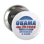 Obama 2008: Articulate & Clean Button