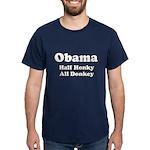Obama / Half Honkey All Donkey Dark T-Shirt