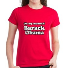 Oh my momma Barack Obama Tee
