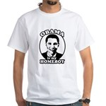 Obama is my homeboy White T-Shirt